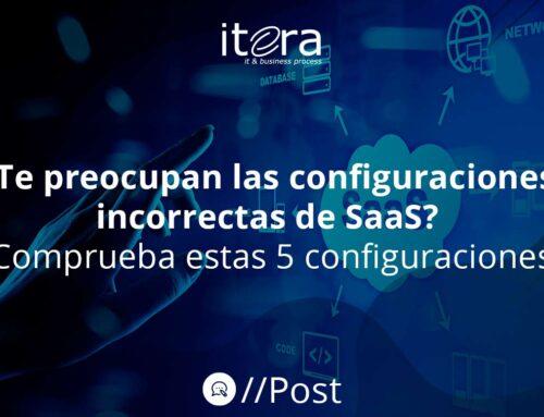 ¿Te preocupan las configuraciones incorrectas de SaaS? Comprueba estas 5 configuraciones