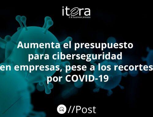 Aumenta el presupuesto para ciberseguridad en empresas, pese a los recortes por COVID-19