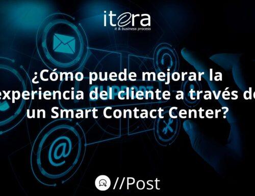 ¿Cómo puede mejorar la experiencia del cliente a través de un Smart Contact Center?